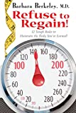 Refuse to Regain!: 12 Tough Rules to Maintain the Body You've Earned