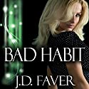 Bad Habit Audiobook by J.D. Faver Narrated by Anne Hancock