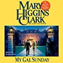 My Gal Sunday: Henry and Sunday Stories, Book 1 (       UNABRIDGED) by Mary Higgins Clark Narrated by Eliza Foss