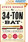 The 34-Ton Bat: The Story of Baseball...