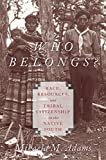 Who Belongs?: Race, Resources, and Tribal Citizenship in the Native South