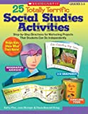 25 Totally Terrific Social Studies Activities: Step-by-Step Directions for Motivating Projects That Students Can Do Independently (Teaching Resources)