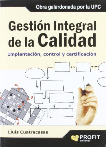 GESTION INTEGRAL DE LA CALIDAD: Implantación, control y certificación (Bresca Profit)
