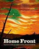 Home Front: Daily Life in the Civil War North (022606185X) by Brownlee, Peter John