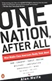 One Nation, After All: What Americans Really Think About God, Country, Family, Racism, Welfare, Immigration, Homosexuality, Work, The Right, The Left and Each Other (014027572X) by Wolfe, Alan