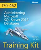 Orin Thomas Training Kit Exam 70-462: Administering Microsoft SQL Server 2012 Databases Book/CD Package