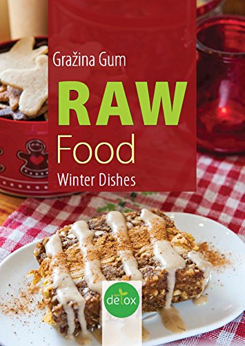 RAW Food: Winter Dishes by Grazina Gum
