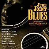 Juke Joint Blues: 25 VINATGE BLUES RECORDINGSby Various Artists