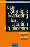 De la strat�gie marketing � la cr�ation publicitaire - 3�me �dition: Magazines - Affiches - TV/Radio - Internet