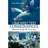 Unexpected Consequences: Why The Things We Trust Fail