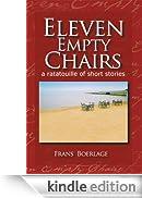 Eleven Empty Chairs: A Ratatouille Of Short Stories [Edizione Kindle]
