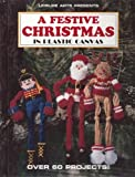 img - for A Festive Christmas in Plastic Canvas (Plastic Canvas Creations) book / textbook / text book