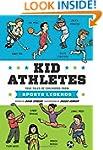 Kid Athletes: True Tales of Childhood...