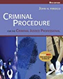 Criminal Procedure for the Criminal Justice Professional (with CD-ROM and InfoTrac )