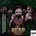 Dead: Spring: Dead, Book 9 | TW Brown