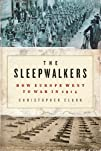 The Sleepwalkers: How Europe Went to…