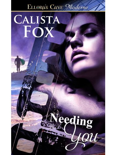 Needing You by Calista Fox