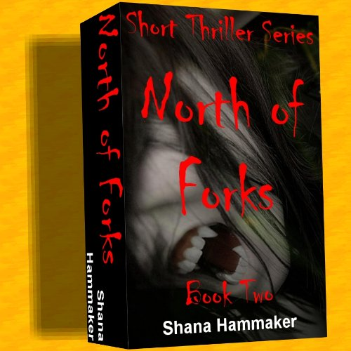 North of Forks (Twelve Terrifying Tales for 2011)