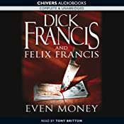 Even Money | [Dick Francis, Felix Francis]