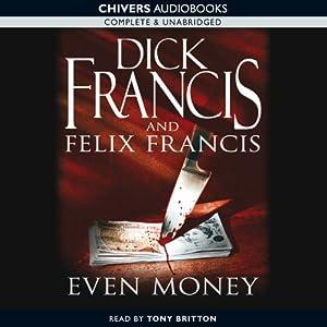 Even Money | [Dick Francis, Felix Francis]