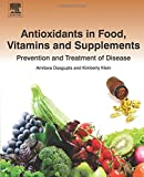 img - for Antioxidants in Food, Vitamins and Supplements: Prevention and Treatment of Disease book / textbook / text book