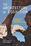 The Architecture of Cognition: Rethinking Fodor and Pylyshyn's Systematicity Challenge (English Edition)