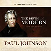 The Birth of the Modern: World Society 1815–1830 | [Paul Johnson]