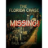 Missing! (The Florida Chase, Part 1) ~ Paul Moxham