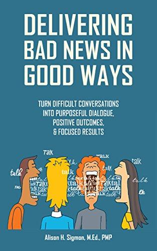Delivering Bad News In Good Ways by Alison Sigmon ebook deal
