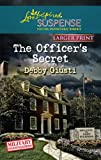 The Officer's Secret (Love Inspired Large Print Suspense)