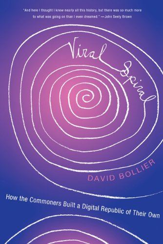 Viral Spiral: How the Commoners Built a Digital Republic...