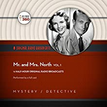 Mr. & Mrs. North, Vol. 1: The Classic Radio Collection Radio/TV Program by  Hollywood 360 - producer Narrated by  full cast
