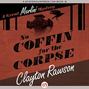 No Coffin for the Corpse | [Clayton Rawson]