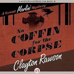 No Coffin for the Corpse | [Clayton Rawson]