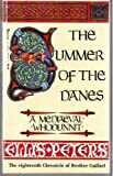 The Summer of the Danes: The Eigthteenth Chronicle of Brother Cadfael (077367389X) by Peters, Ellis