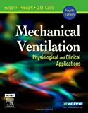 img - for Mechanical Ventilation: Physiological and Clinical Applications, 4e book / textbook / text book