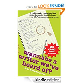 Wannabe A Writer We've Heard Of? (Secrets to Success Writing Series)