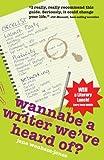 Wannabe A Writer We've Heard Of? (Secrets to Success Writing...