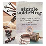 Simple Soldering: A Beginner's Guide to Jewelry Making (Paperback) By Kate Ferrant Richbourg