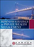 Business Strategy in Private Wealth Management