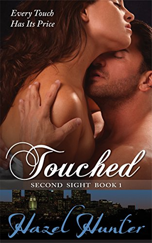 Isabelle must learn that every touch has its price, especially when giving in to desire.  Free Today! Touched (Book One of the Second Sight Series): A Psychic Romance by Hazel Hunter