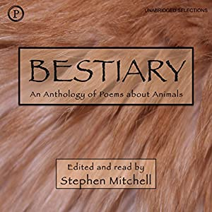 Bestiary: An Anthology of Animal Poems Hörbuch von Stephen Mitchell Gesprochen von: Stephen Mitchell