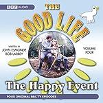 The Good Life, Volume 4: The Happy Event | BBC Audiobooks
