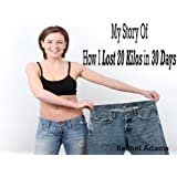 My Story of How I Lost 20 Kilos in 30 Daysby Rachel Adams