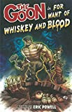 The Goon Volume 13: For Want of Whiskey and Blood (Goon (Graphic Novels))