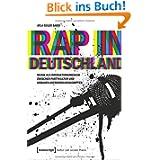 Rap in Deutschland: Musik als Interaktionsmedium zwischen Partykultur und urbanen Anerkennungskämpfen