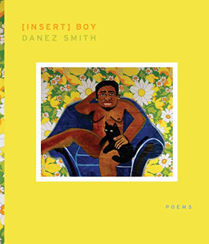 [insert] boy (Kate Tufts Discovery Award), by Danez Smith