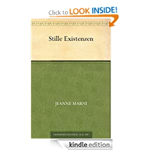 Stille Existenzen (German Edition) Jeanne Marni