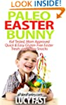 Paleo Easter Bunny: Kid Tested, Mom A...