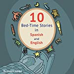 10 Bed-Time Stories in Spanish and English | Frederic Bibard,Laurence Jenkins